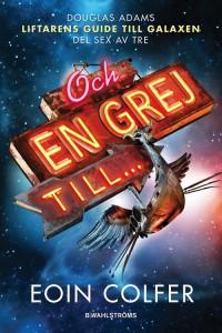 colfer-eoin-liftarens-guide-till-galaxen-och-en-grej-till[1]